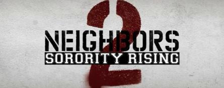 Neighbors 2: Sorority Rising banner